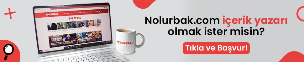 Nolurbak.com'da yazar olmak için tıkla!